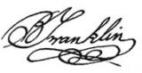 He never identified himself as 'Ben.' His signature was always 'B. Franklin.'